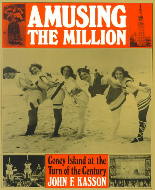 Amusing the Million By Kasson, John F.