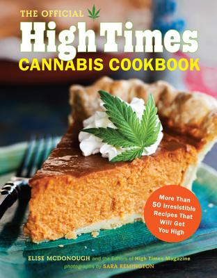 The Official High Times Cannabis Cookbook By High Times (COR)